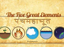 The Five Great Elements ( Panch Mahabhutas)